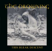 The Drowning - This Bleak Descent